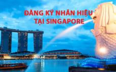 Hướng dẫn đăng ký nhãn hiệu tại Singapore