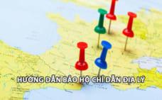 Hướng dẫn đăng ký bảo hộ chỉ dẫn địa lý